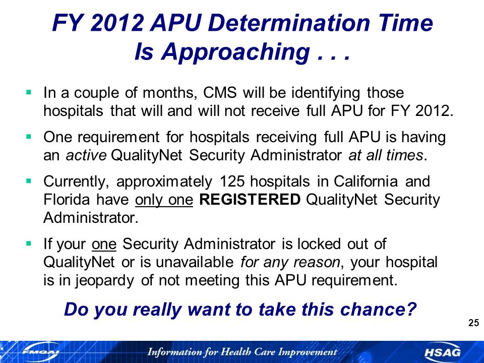 25 FY 2012 APU Determination Time Is Approaching...