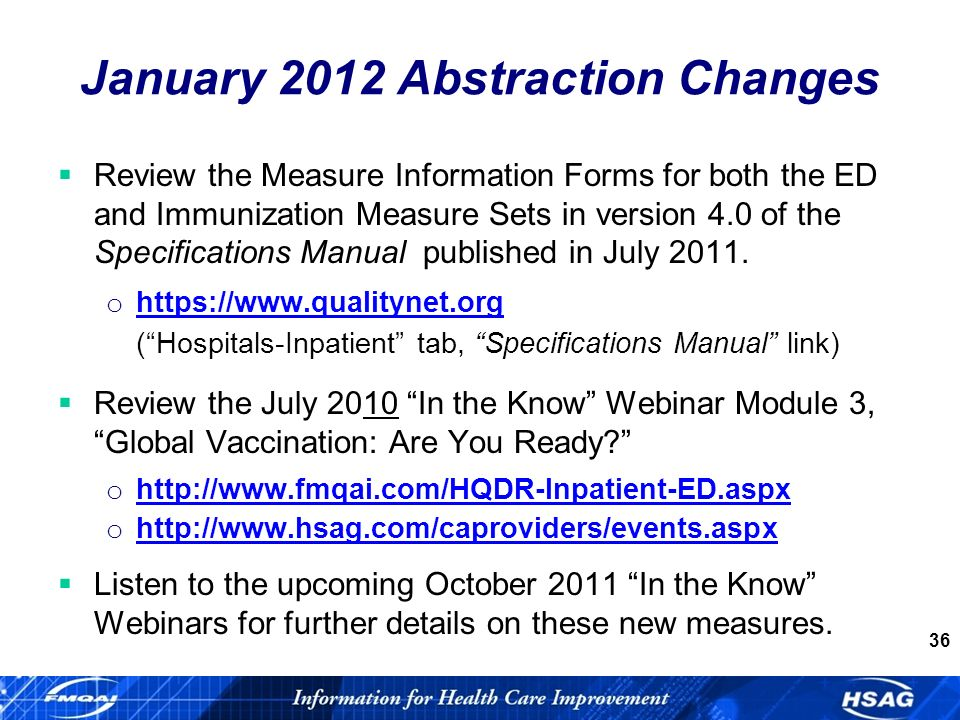 36 Review the Measure Information Forms for both the ED and Immunization Measure Sets in version 4.0 of the Specifications Manual published in July 2011.