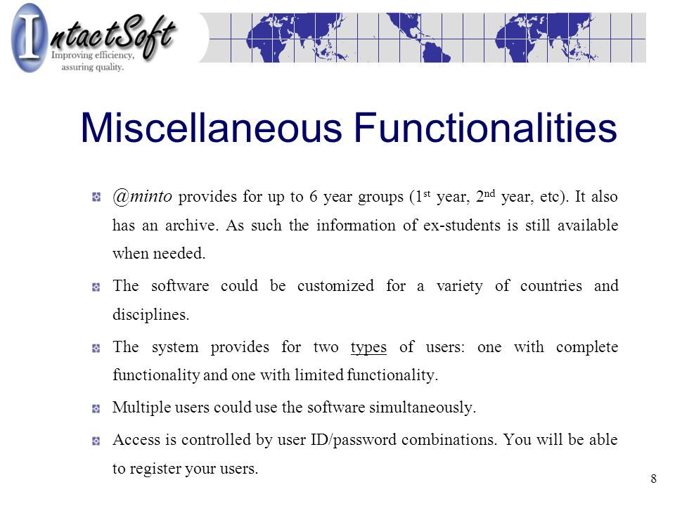 8 Miscellaneous Functionalities @minto provides for up to 6 year groups (1 st year, 2 nd year, etc).