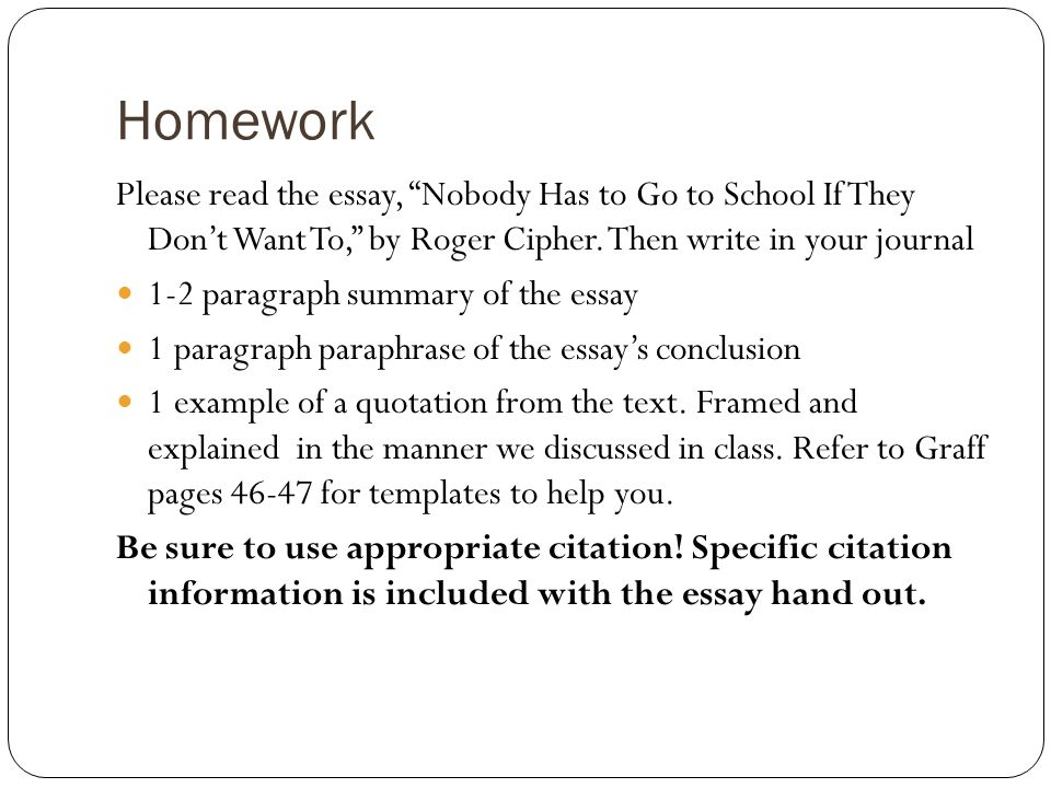 Homework Please read the essay, Nobody Has to Go to School If They Dont Want To, by Roger Cipher.