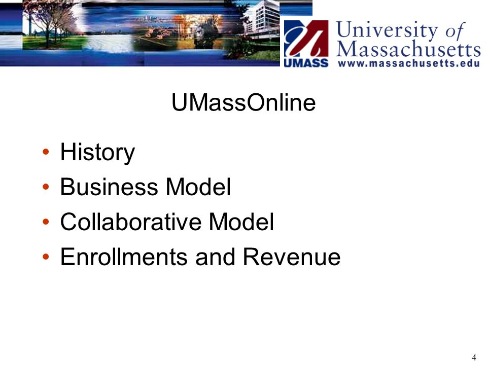 4 UMassOnline History Business Model Collaborative Model Enrollments and Revenue