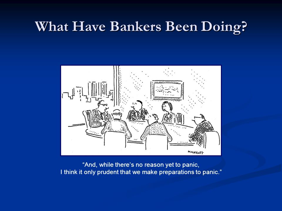 What Have Bankers Been Doing.