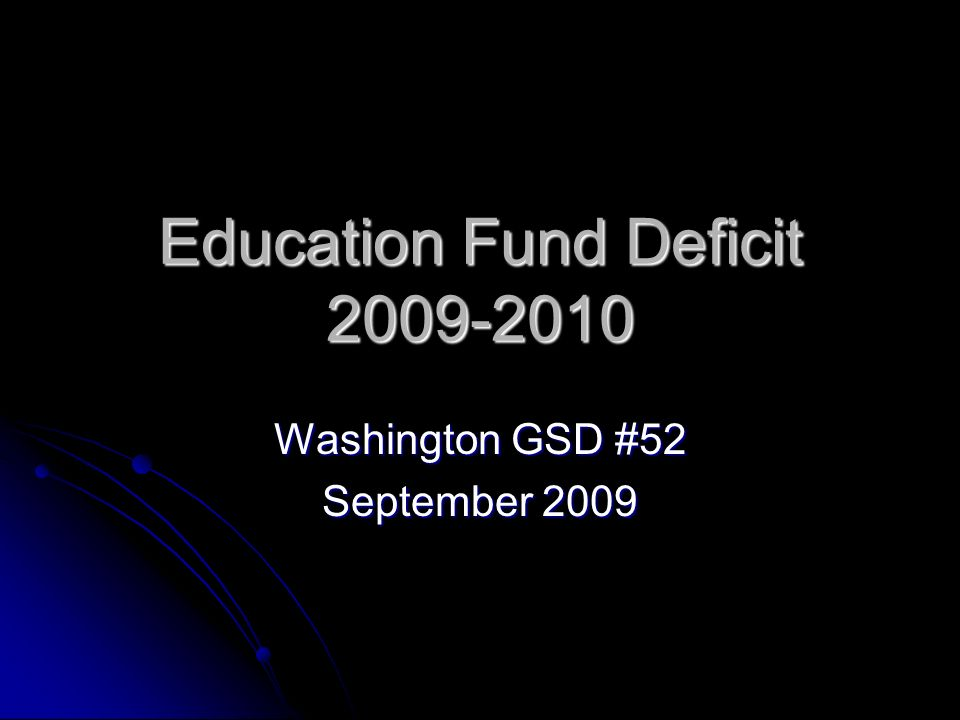Education Fund Deficit Washington GSD #52 September 2009