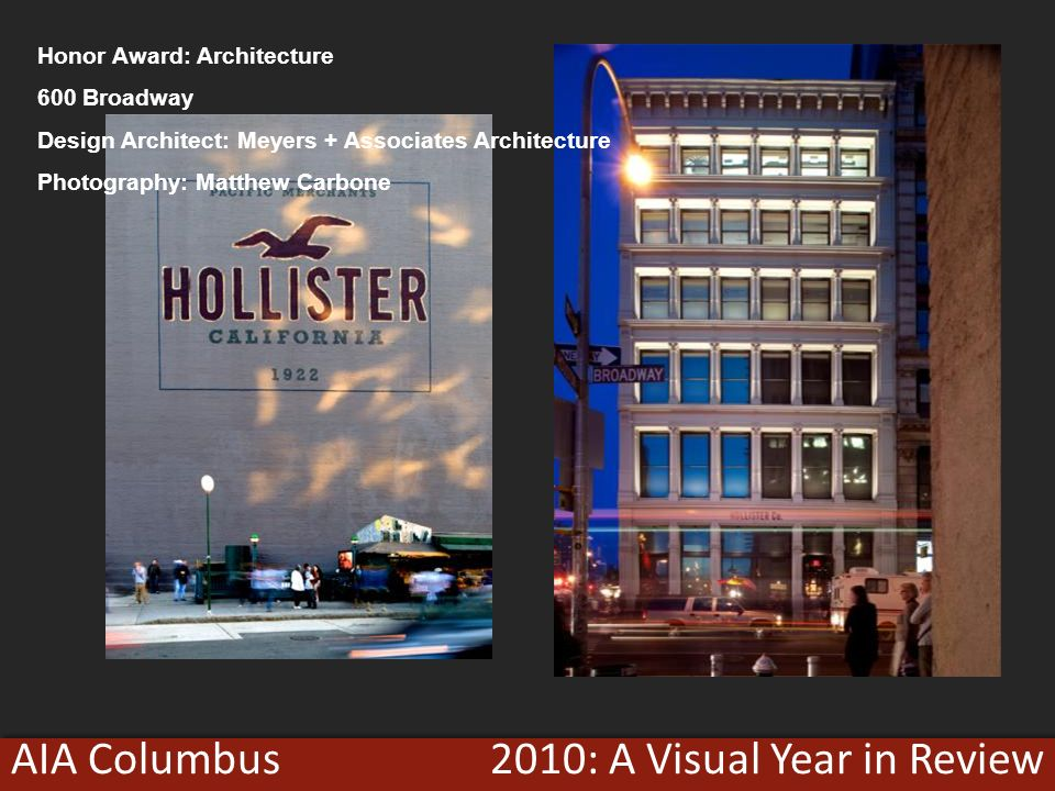 2010: A Visual Year in ReviewAIA Columbus Honor Award: Architecture 600 Broadway Design Architect: Meyers + Associates Architecture Photography: Matthew Carbone