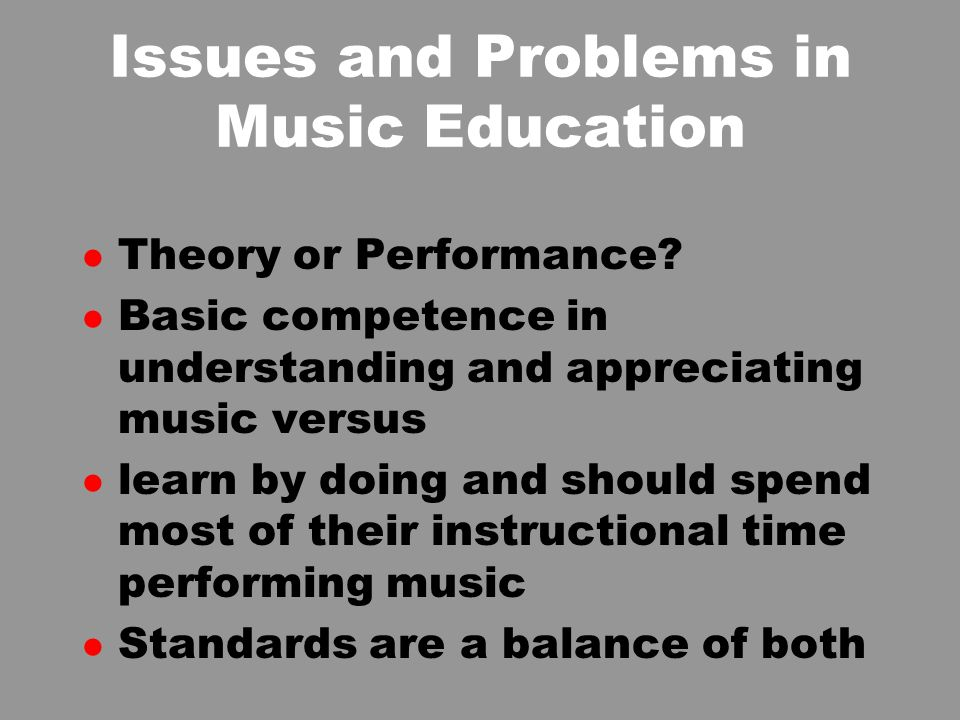 Issues and Problems in Music Education l Theory or Performance.