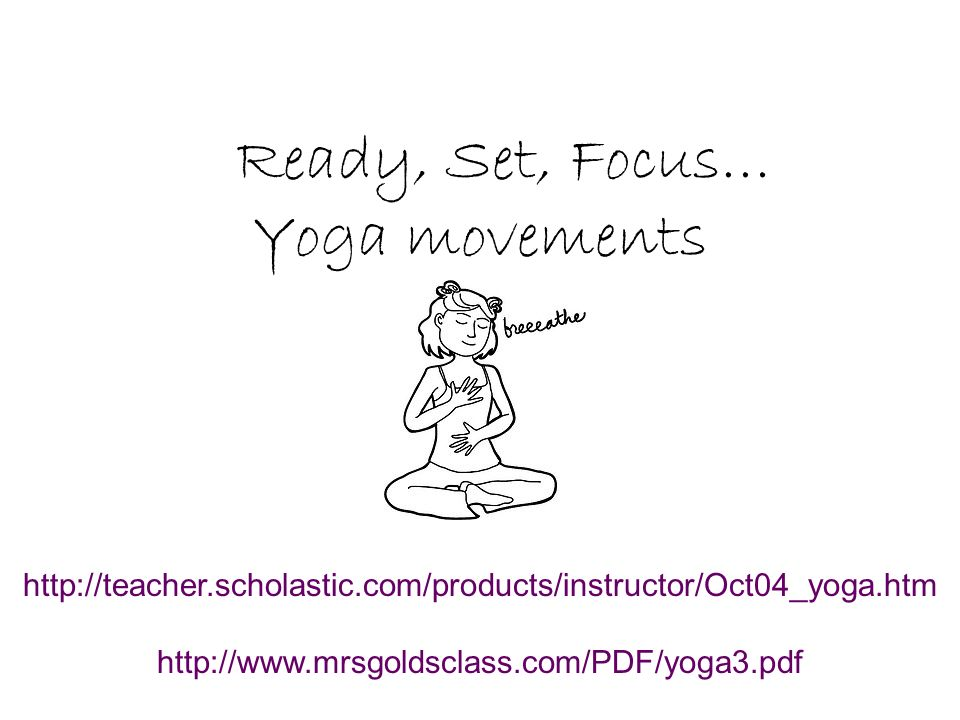 Ready, Set, Focus… Yoga movements