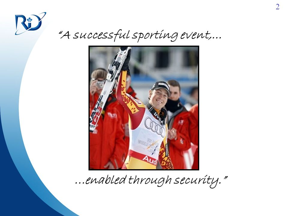 2 A successful sporting event,…...enabled through security.
