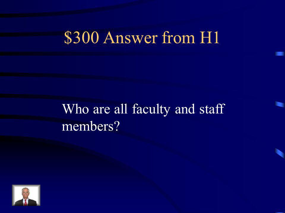 $300 Question from H1 Individuals who can complete an office discipline referral (ODR).