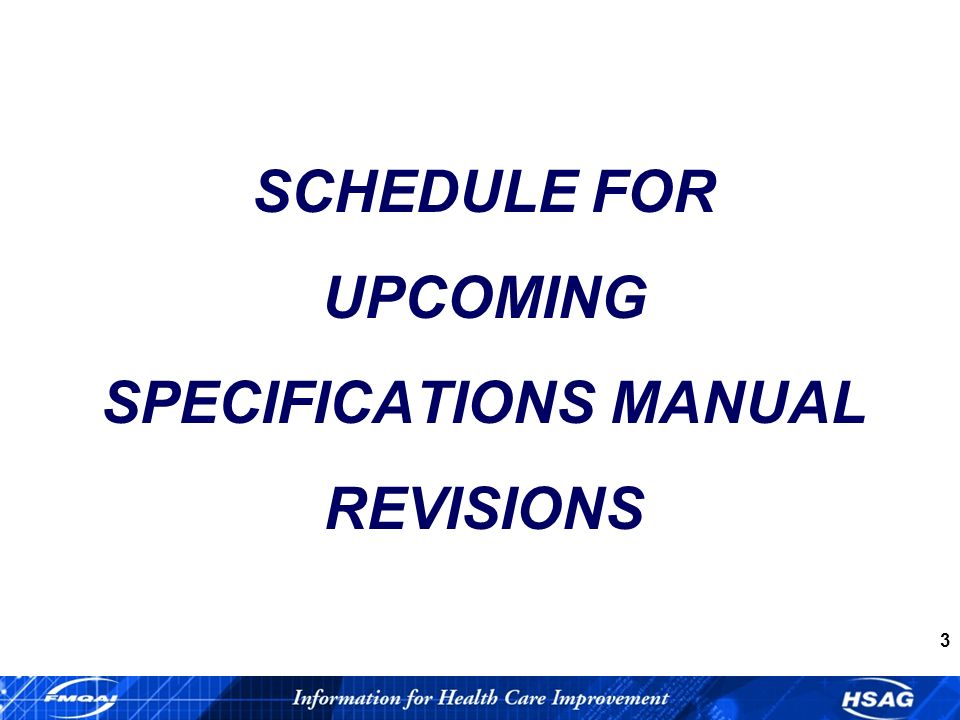 3 SCHEDULE FOR UPCOMING SPECIFICATIONS MANUAL REVISIONS