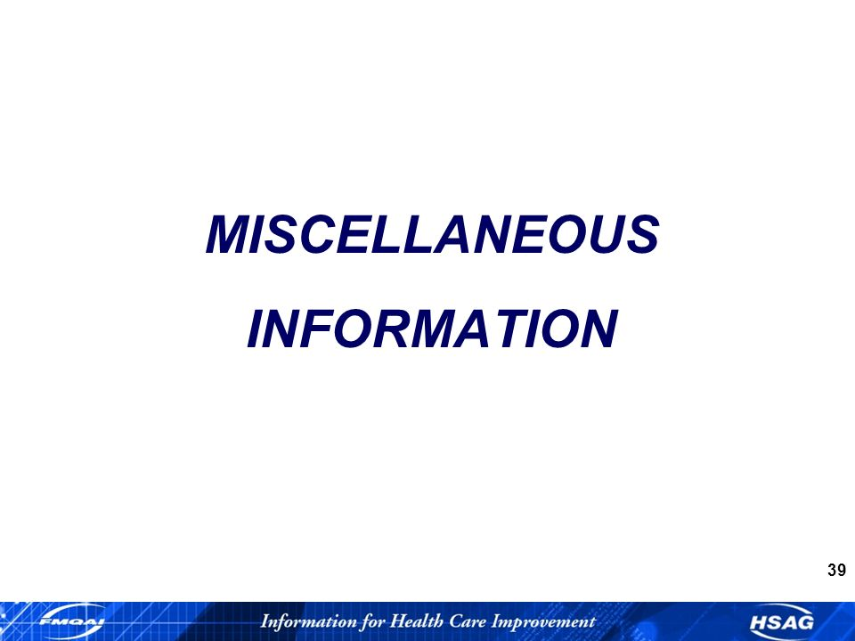 39 MISCELLANEOUS INFORMATION