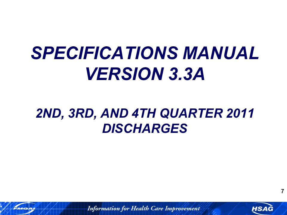 7 SPECIFICATIONS MANUAL VERSION 3.3A 2ND, 3RD, AND 4TH QUARTER 2011 DISCHARGES
