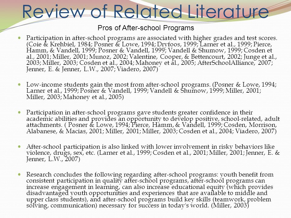 Review of Related Literature Participation in after-school programs are associated with higher grades and test scores.