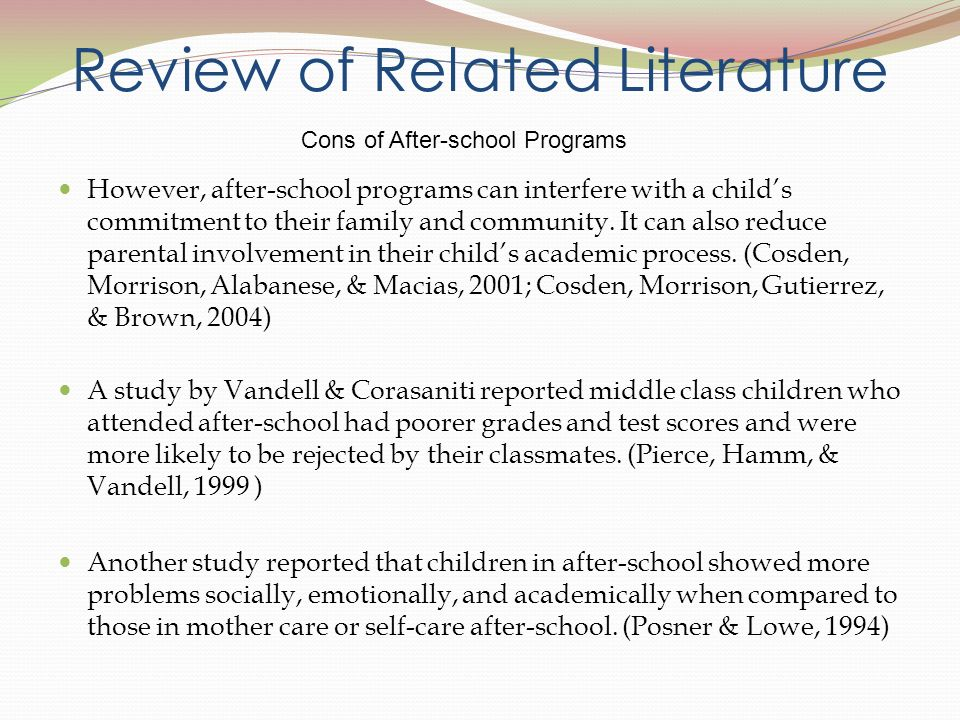 Review of Related Literature However, after-school programs can interfere with a childs commitment to their family and community.