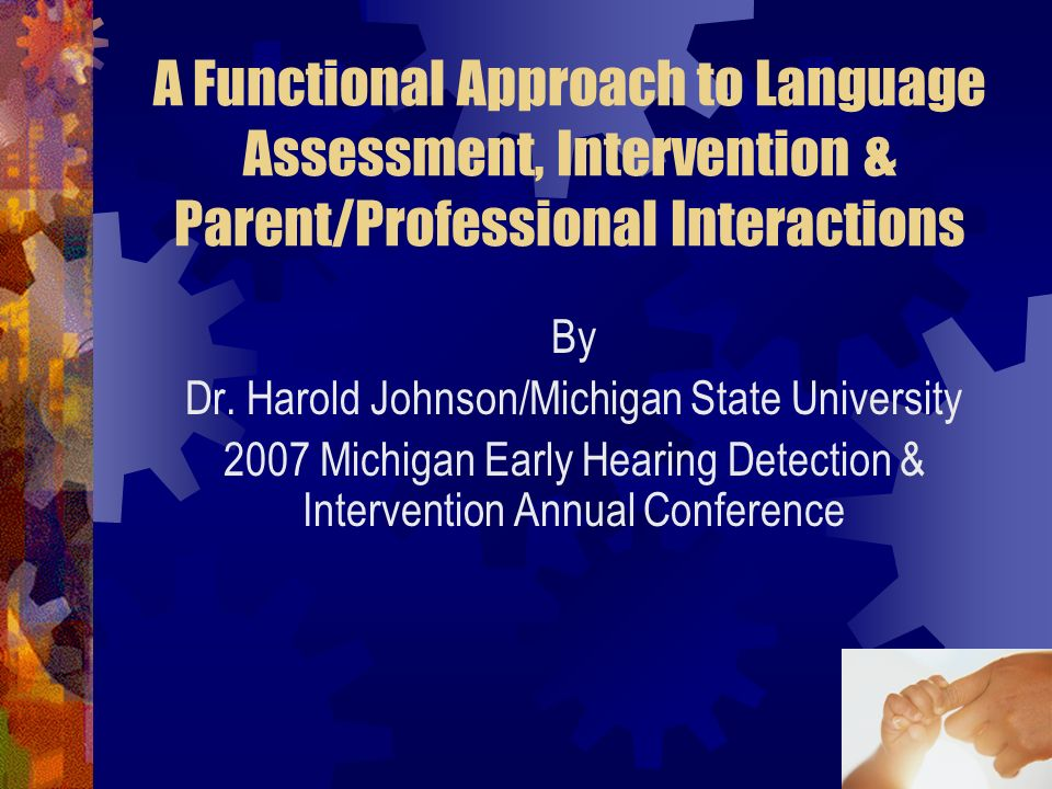 1 A Functional Approach to Language Assessment, Intervention & Parent/Professional Interactions By Dr.