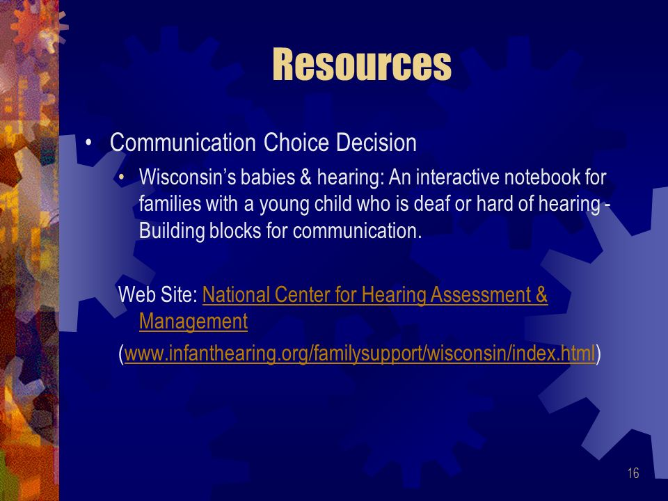 16 Resources Communication Choice Decision Wisconsins babies & hearing: An interactive notebook for families with a young child who is deaf or hard of hearing - Building blocks for communication.
