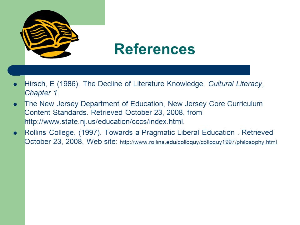References Hirsch, E (1986). The Decline of Literature Knowledge.