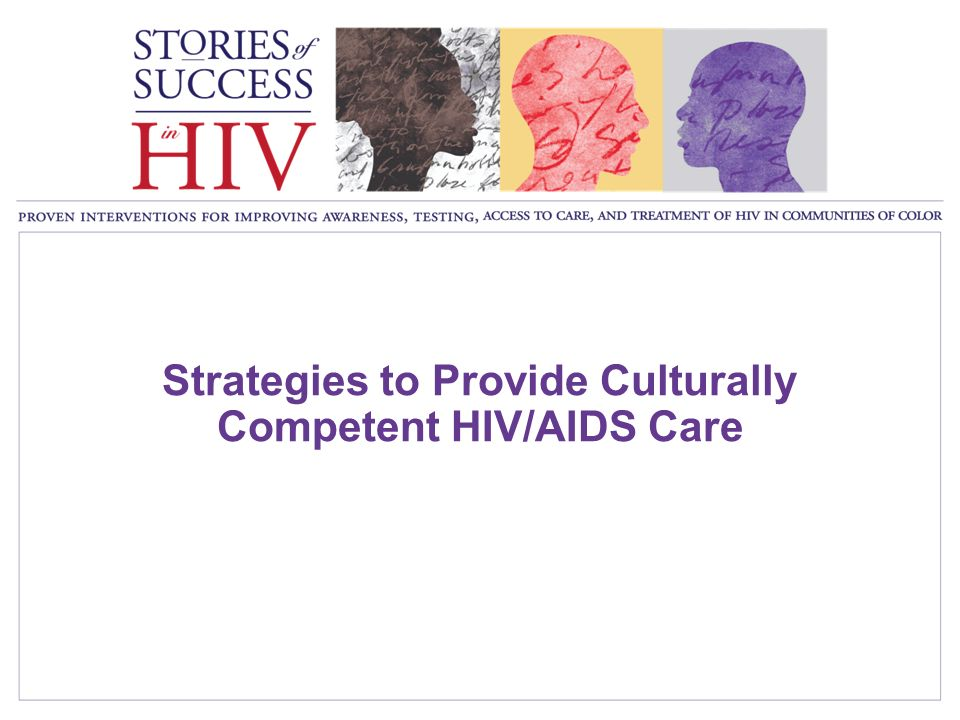 Strategies to Provide Culturally Competent HIV/AIDS Care