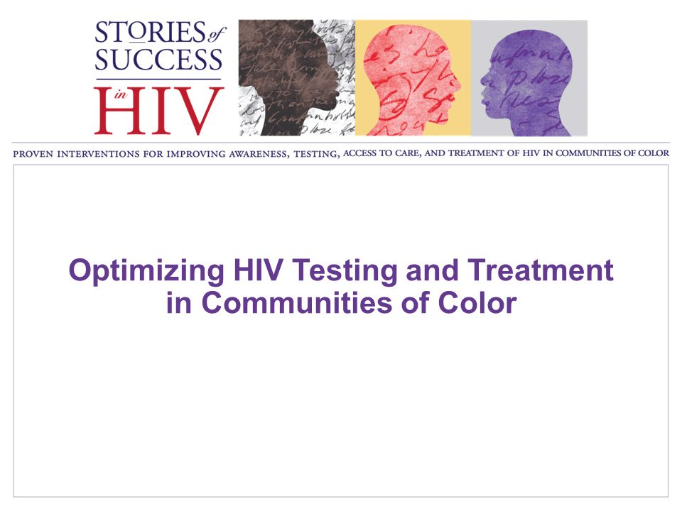 Optimizing HIV Testing and Treatment in Communities of Color
