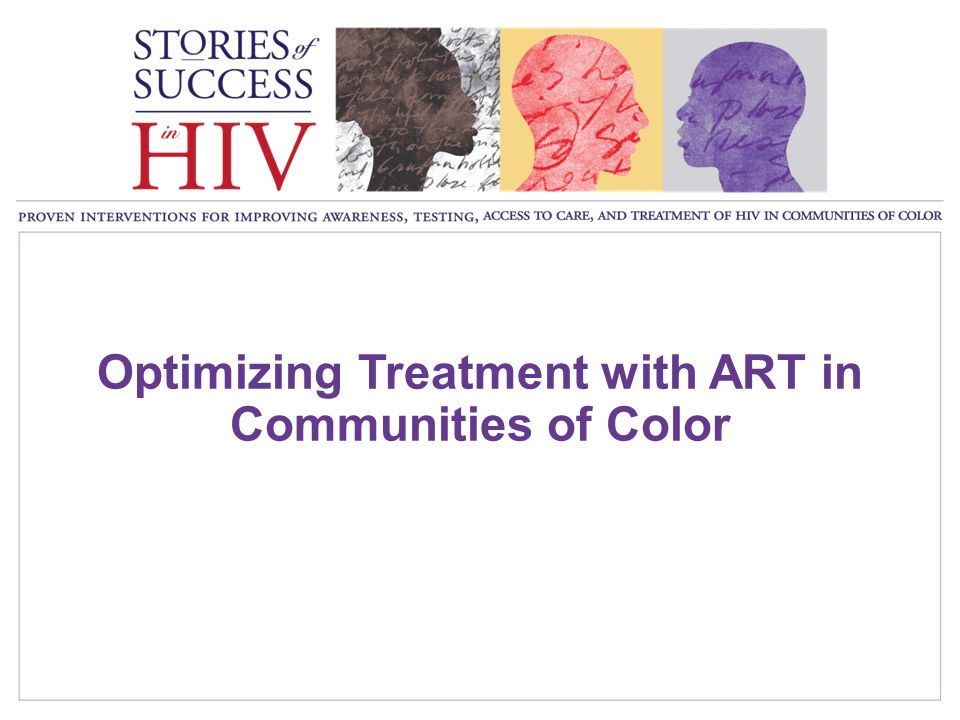 Optimizing Treatment with ART in Communities of Color