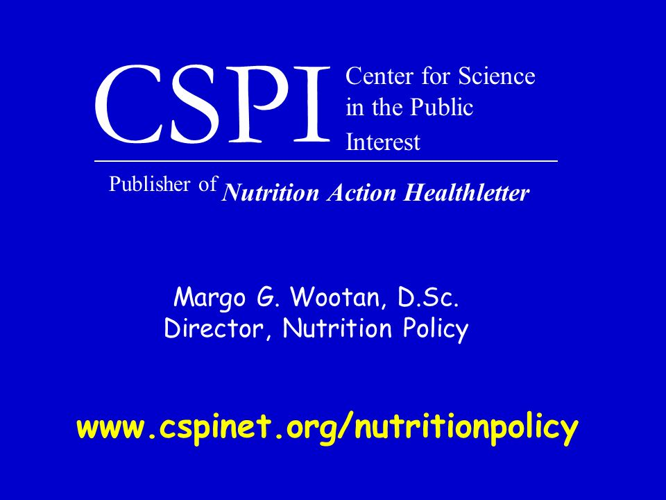 CSPI Center for Science in the Public Interest Publisher of Nutrition Action Healthletter Margo G.