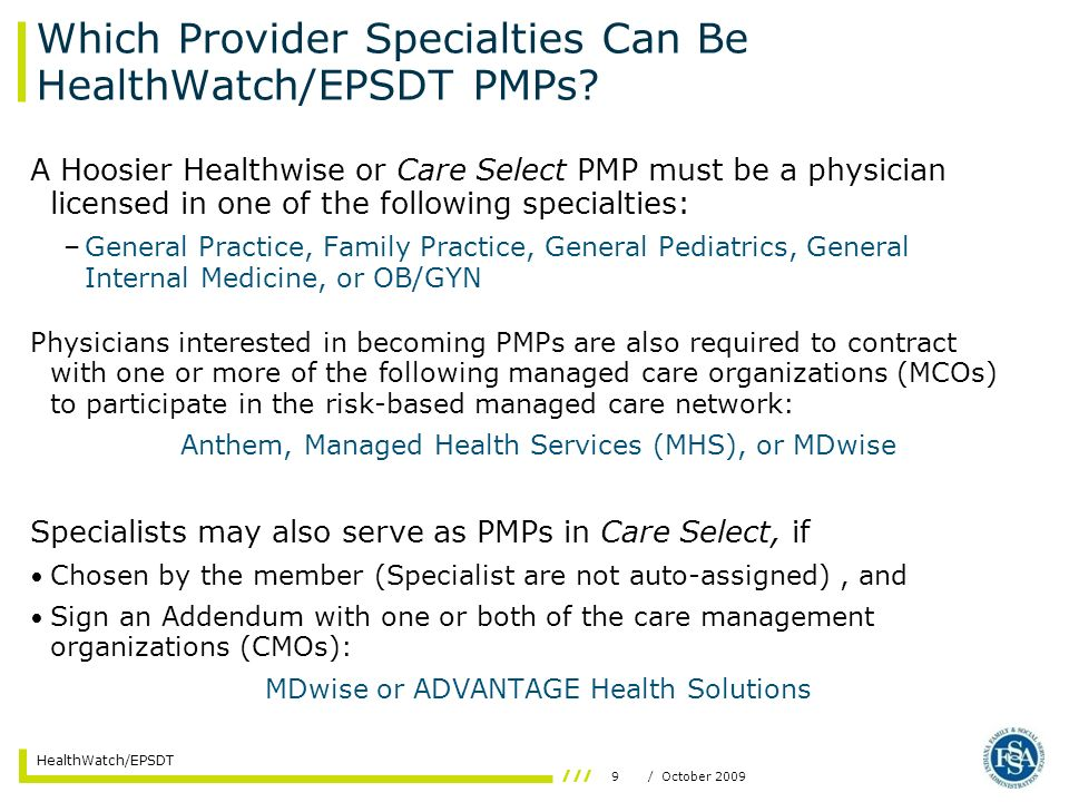 9/ October 2009 HealthWatch/EPSDT Which Provider Specialties Can Be HealthWatch/EPSDT PMPs.
