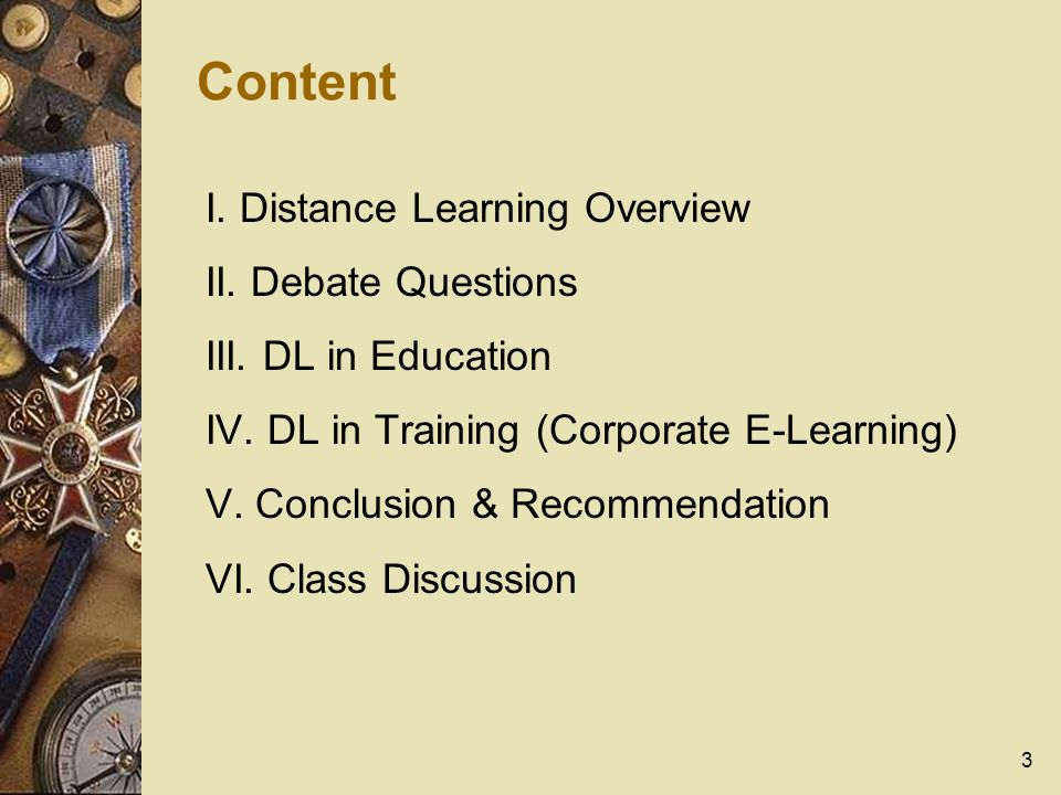 3 Content I. Distance Learning Overview II. Debate Questions III.