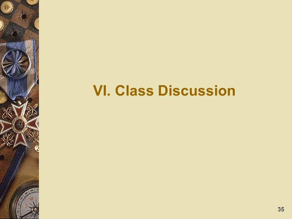 35 VI. Class Discussion
