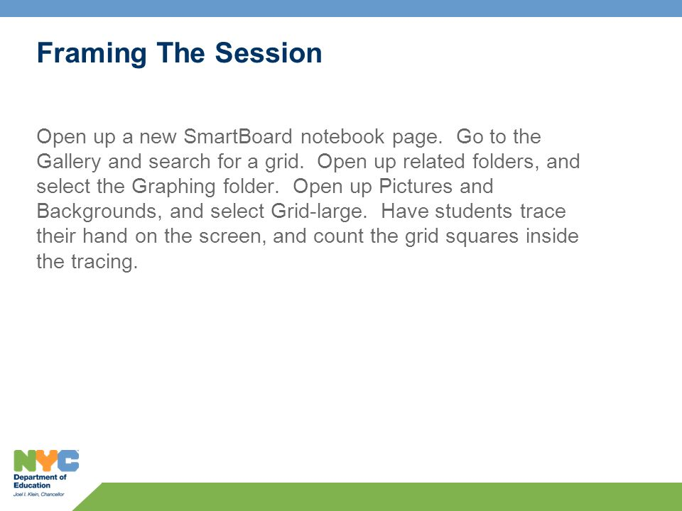 Framing The Session Open up a new SmartBoard notebook page.