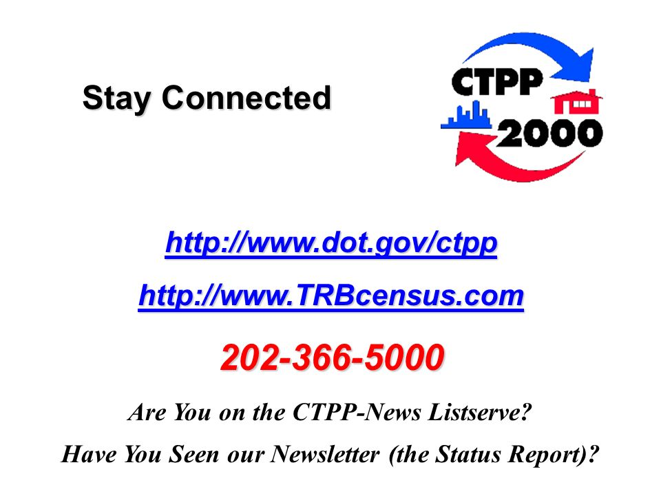 Stay Connected Are You on the CTPP-News Listserve.