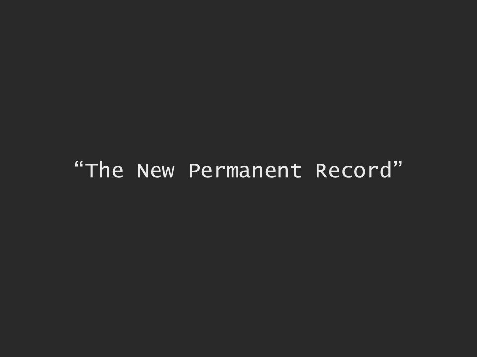 The New Permanent Record