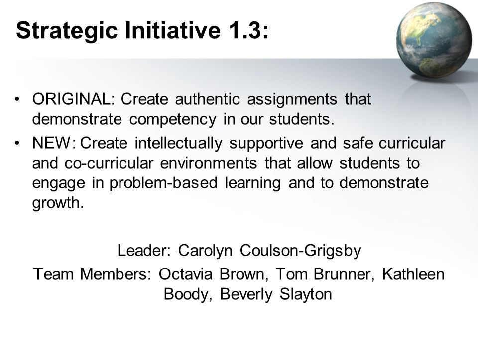Strategic Initiative 1.3: ORIGINAL: Create authentic assignments that demonstrate competency in our students.