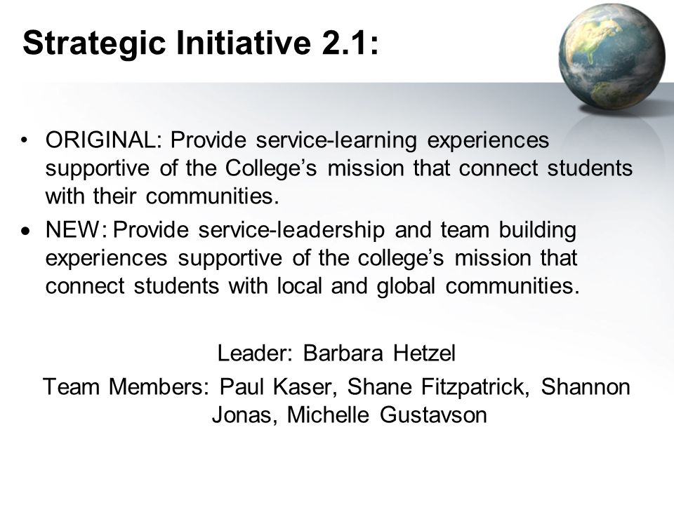 Strategic Initiative 2.1: ORIGINAL: Provide service-learning experiences supportive of the Colleges mission that connect students with their communities.