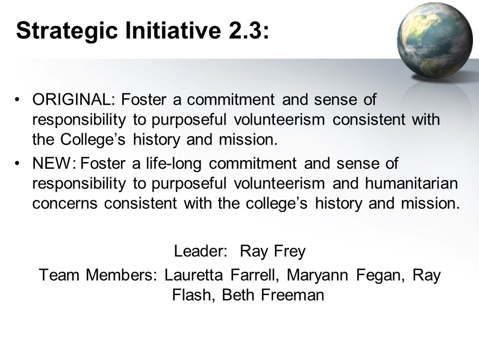 Strategic Initiative 2.3: ORIGINAL: Foster a commitment and sense of responsibility to purposeful volunteerism consistent with the Colleges history and mission.