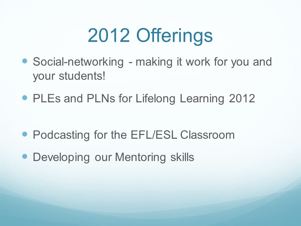 2012 Offerings Social-networking - making it work for you and your students.