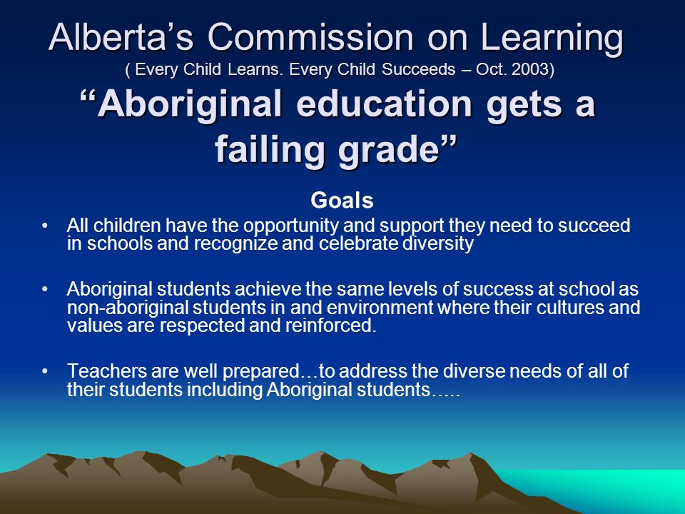 Albertas Commission on Learning ( Every Child Learns.