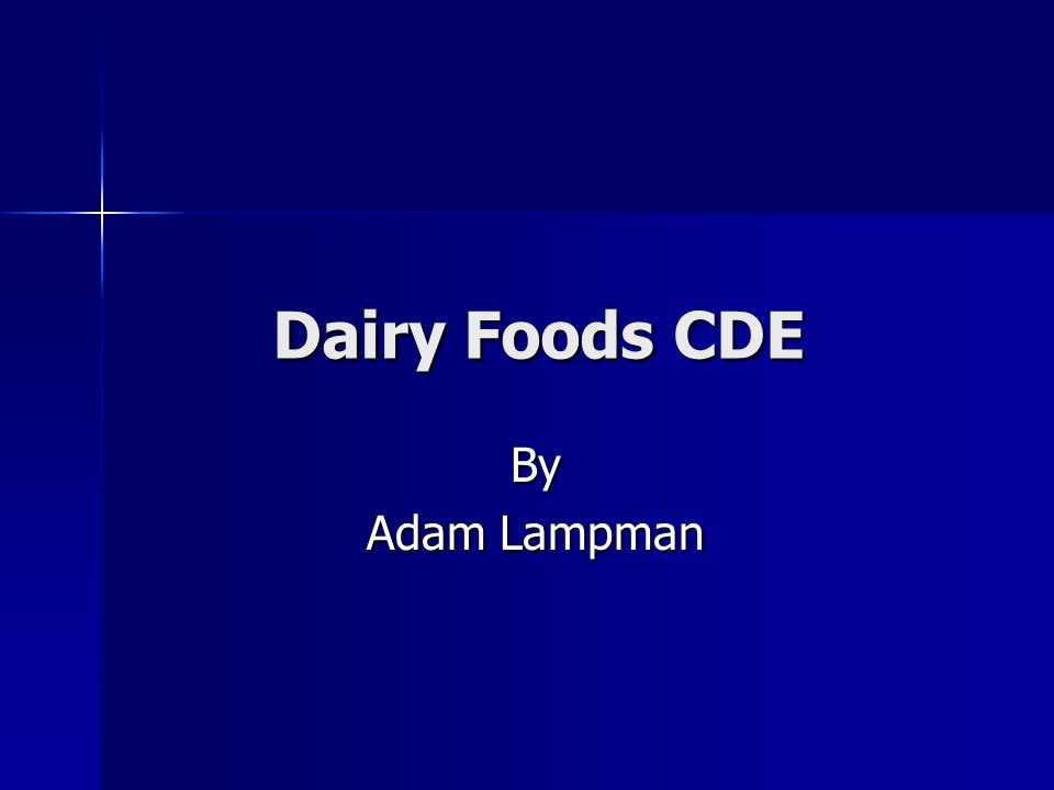 Dairy Foods CDE By Adam Lampman