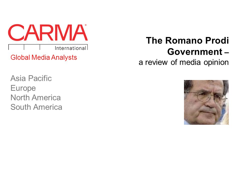 Global Media Analysts Asia Pacific Europe North America South America The Romano Prodi Government – a review of media opinion