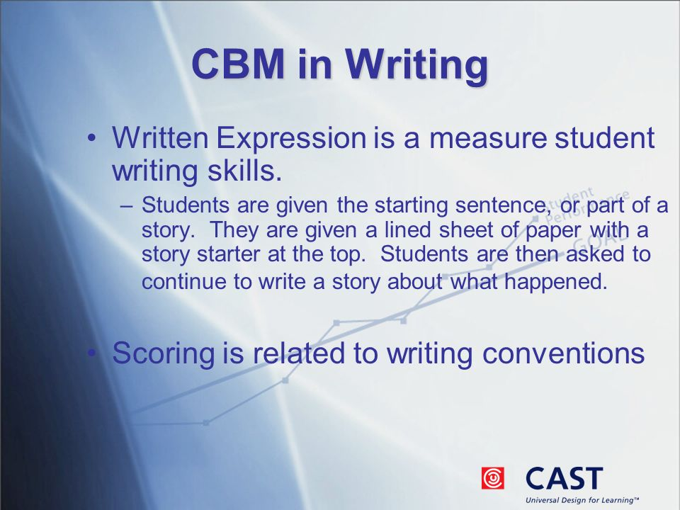 CBM in Writing Written Expression is a measure student writing skills.