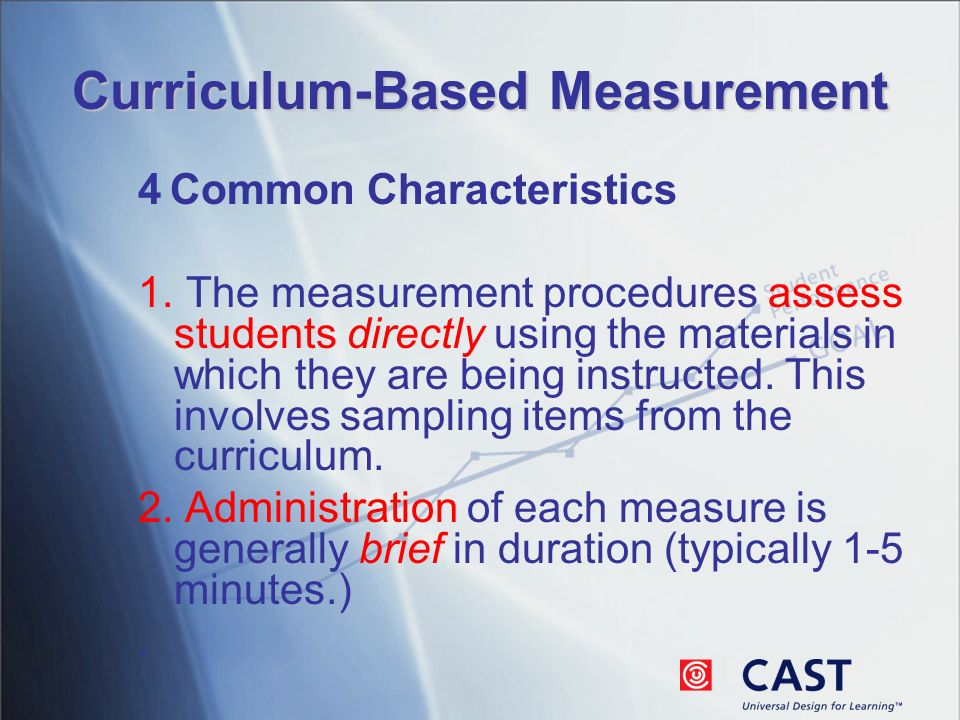 Curriculum-Based Measurement 4 Common Characteristics 1.