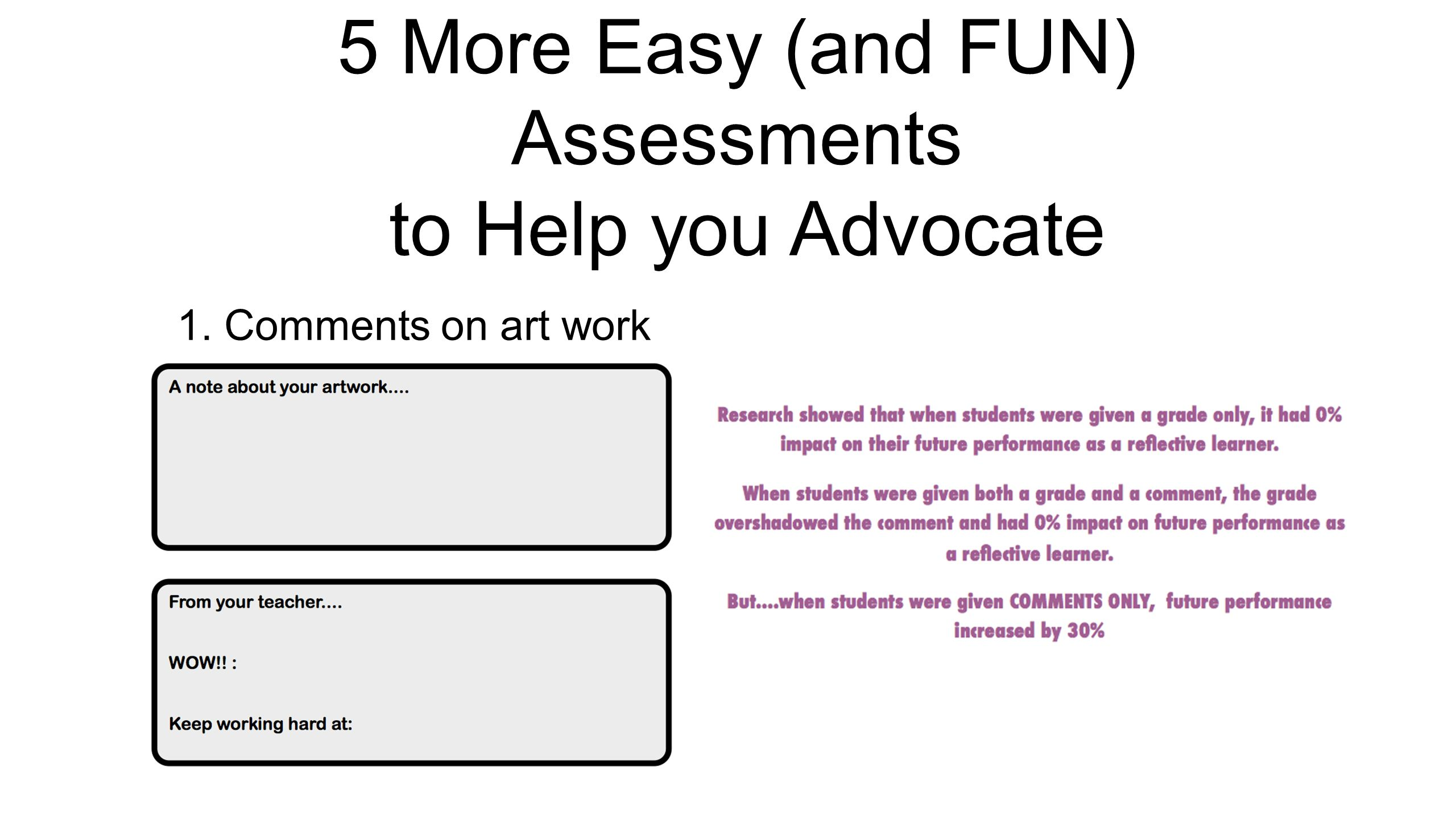 5 More Easy (and FUN) Assessments to Help you Advocate 1. Comments on art work
