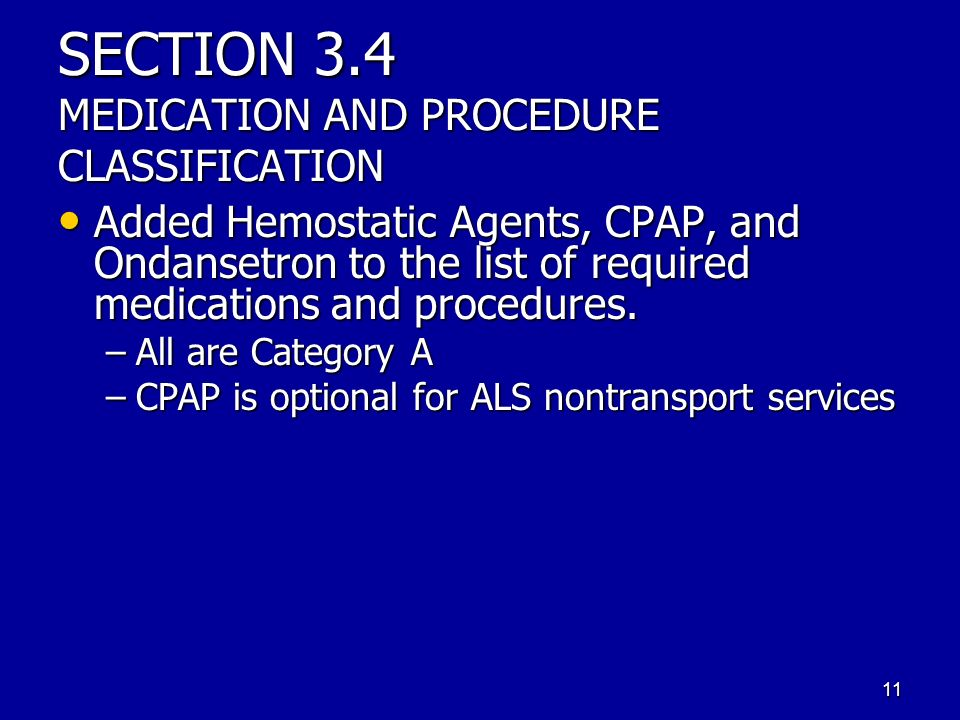SECTION 3.4 MEDICATION AND PROCEDURE CLASSIFICATION Added Hemostatic Agents, CPAP, and Ondansetron to the list of required medications and procedures.