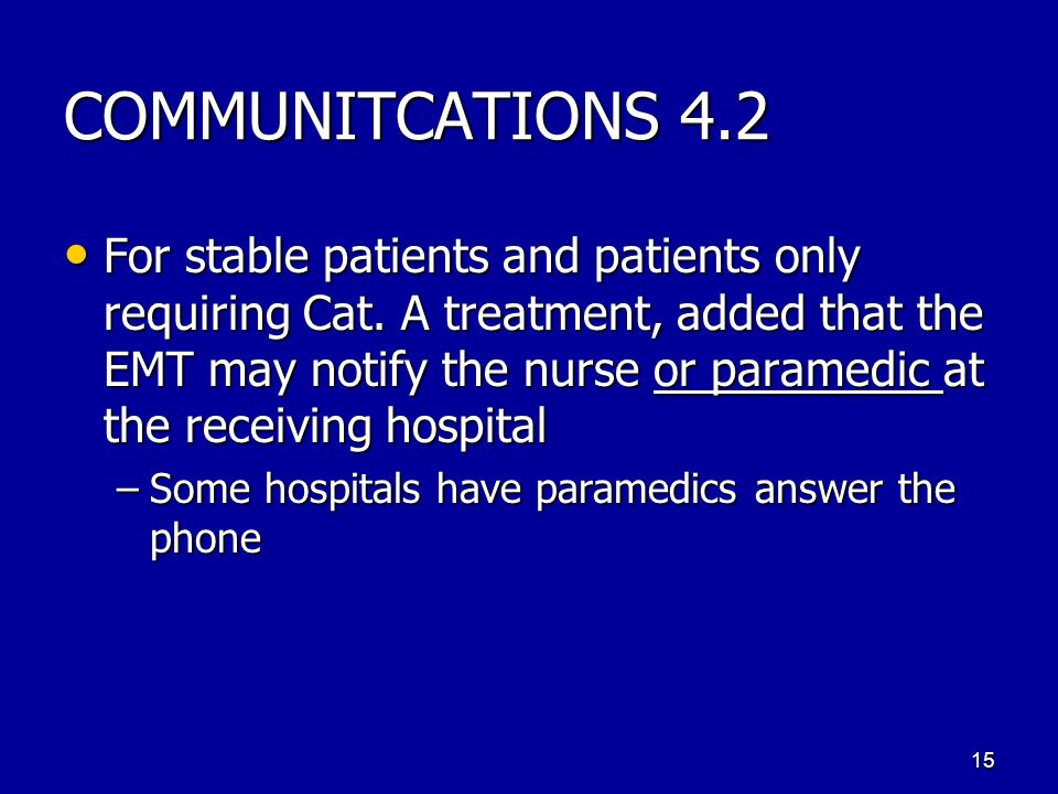 COMMUNITCATIONS 4.2 For stable patients and patients only requiring Cat.