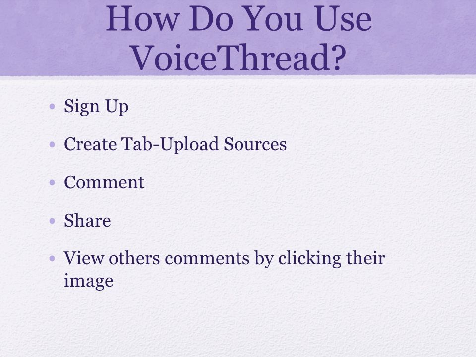 How Do You Use VoiceThread.