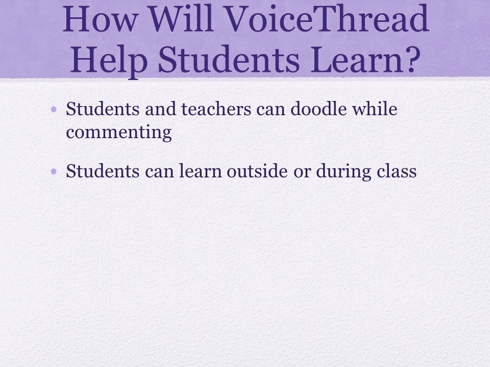How Will VoiceThread Help Students Learn.