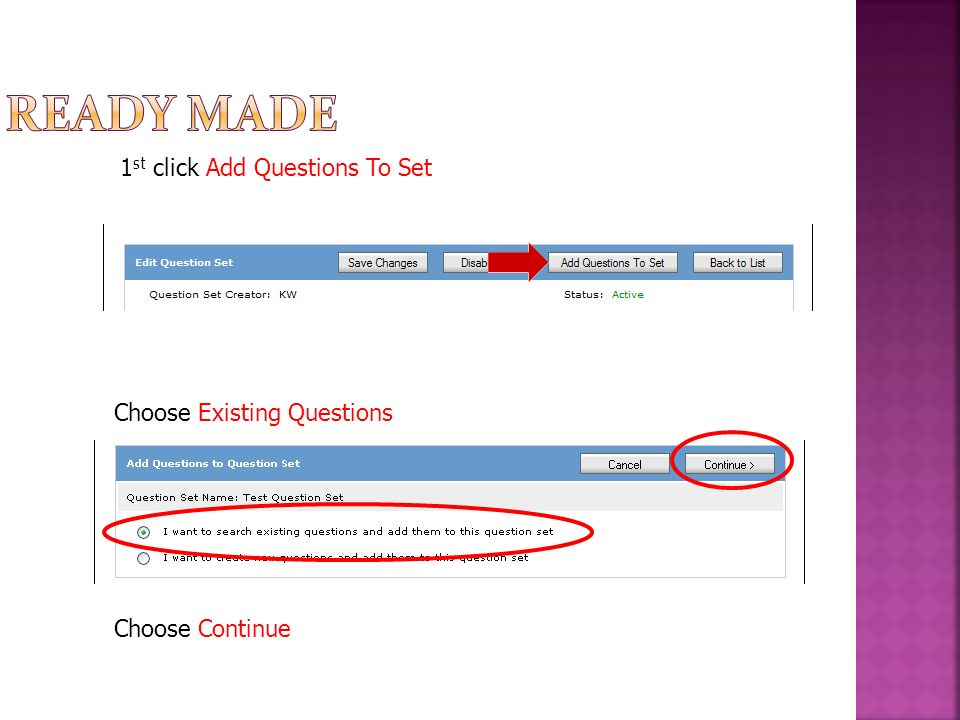 1 st click Add Questions To Set Choose Continue Choose Existing Questions