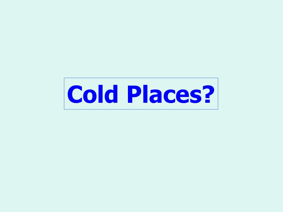 Cold Places