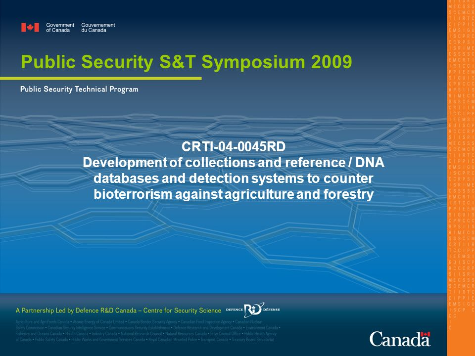 CRTI RD Development of collections and reference / DNA databases and detection systems to counter bioterrorism against agriculture and forestry Public Security S&T Symposium 2009