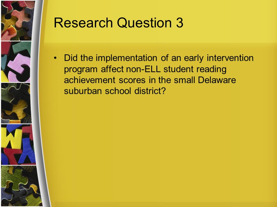 Research Question 3 Did the implementation of an early intervention program affect non-ELL student reading achievement scores in the small Delaware suburban school district