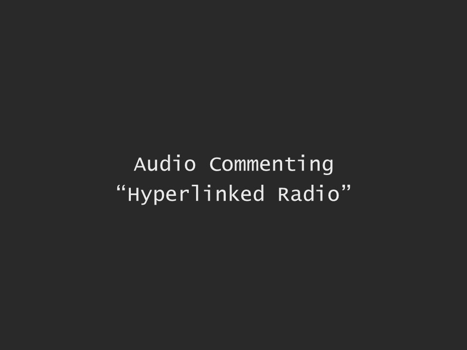 Audio Commenting Hyperlinked Radio