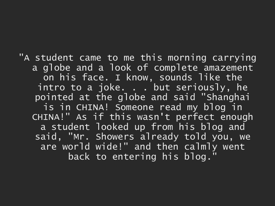 A student came to me this morning carrying a globe and a look of complete amazement on his face.